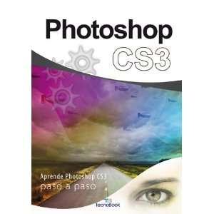 PHOTOSHOP CS3 Aprendepaso a paso (9788492573202): N/A