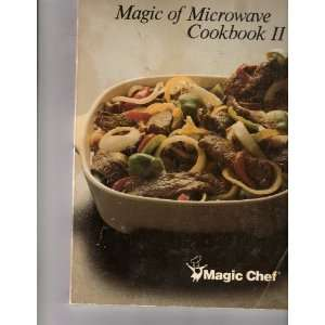 Magic of Microwave Cookbook Ii Magic Chef Books