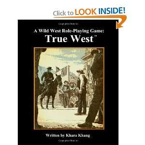 A Wild West Role Playing Game: True West (9781453829523