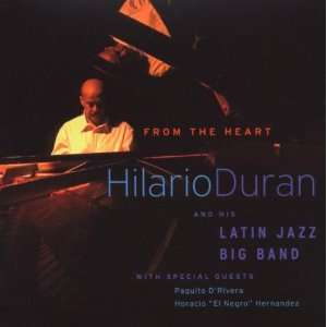 From the Heart: Hilario Duran, His Latin Jazz Big Band: Music