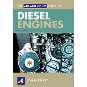 Adlard Coles Book of Diesel Engines [Paperback] Tim Bartlett Books