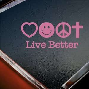 Live Better Pink Decal Car Truck Bumper Window Pink