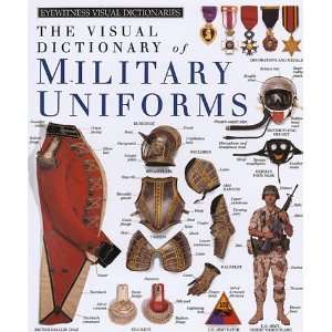 Dictionaries Military Uniforms (9781564580108) DK Publishing Books