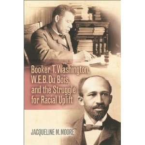 Booker T. Washington, W.E.B. Du Bois, and the Struggle for