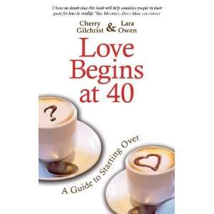 Love Begins at 40 [Paperback] Cherry Gilchrist Books