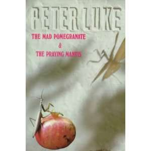Mad Pomegranate & The Praying Mantis: An Andalusian Adventure