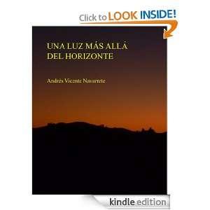 Una luz más allá del horizonte (Spanish Edition): Andrés Vicente