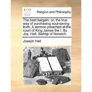 By Jos. Hall, Bishop of Norwich. (9781171081296) Joseph Hall Books