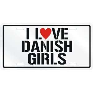 NEW  I LOVE DANISH GIRLS  DENMARKLICENSE PLATE SIGN