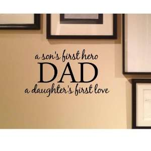 a sons first hero DAD a daughters first love Vinyl wall