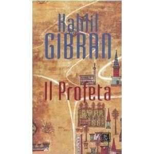 Il Profeta (9788860731821): Kahlil Gibran: Books