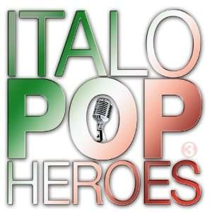Italo Pop Heroes, Vol. 3 Various Artists Music