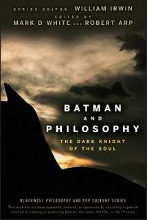 Batman and Philosophy by Mark D. White, Robert Arp   Reviews