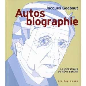 Autos biographie (9782895403951): Jacques Godbout: Books