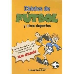 Chistes De Futbol Y Otros Deportes / Soccer And Other
