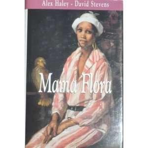 Flora (9782744124037): Alex Haley, Ana Cambau, Beatrice Vierne: Books