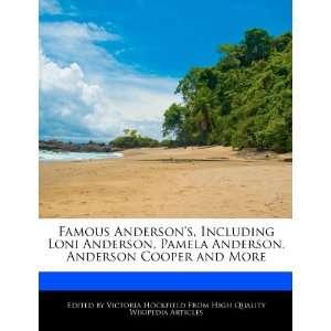 Andersons, Including Loni Anderson, Pamela Anderson, Anderson Cooper