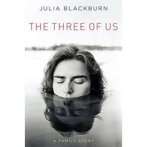 The Three of Us A Family Story, Blackburn, Julia